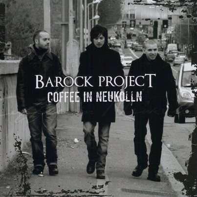 Barock Project「Coffee In Neukölln」