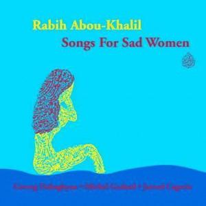 プログレおすすめ:Rabih Abou-Khalil「Songs for Sad Women」(2007年レバノン)