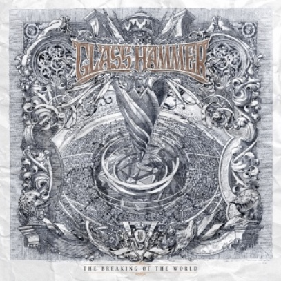 Glass Hammer「The Breaking Of The World」