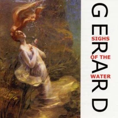 Gerard「Sigh Of The Water」