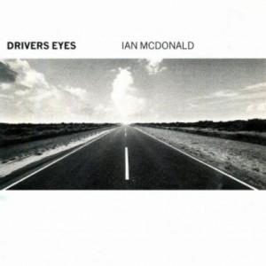 プログレおすすめ:Ian McDonald「Driver's Eyes」(1999年イギリス)