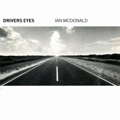 Ian McDonald「Driver's Eyes」