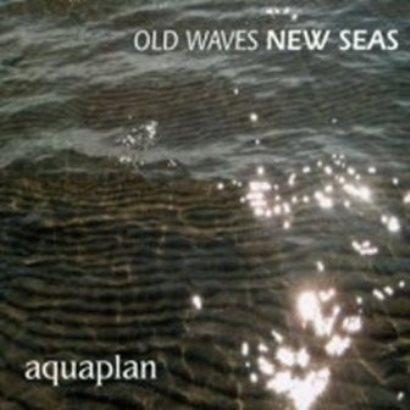 Aquaplan「Old Waves New Seas」