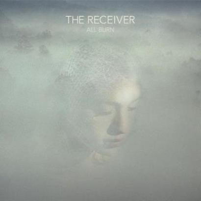 The Receiver「All Burn」