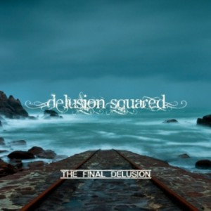 プログレおすすめ:Delusion Squared「The Final Delusion」(2014年フランス)