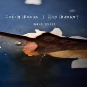 プログレおすすめ:Colin Edwin & Jon Durant「Burnt Belief」(2012年オーストラリア他)