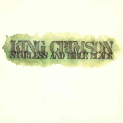 King Crimson「Starless And Bible Black」