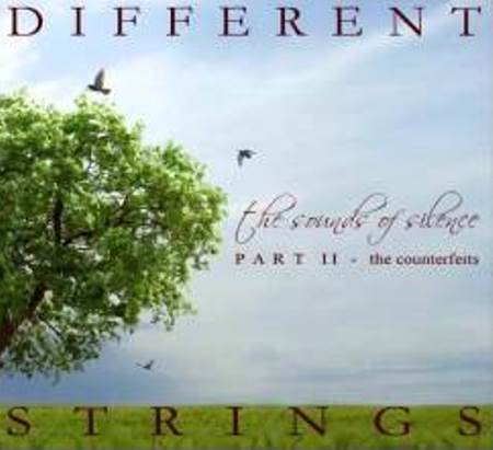 Different Strings「The Sounds of Silence, Part 2 The Counterfeits」