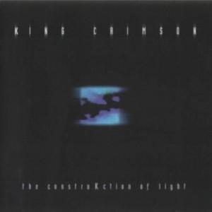 プログレおすすめ:King Crimson「The ConstruKction of Light」(2000年イギリス)