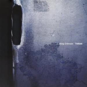 プログレおすすめ:King Crimson「Thrak」(1995年イギリス)