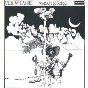 プログレおすすめ:Mellow Candle「Swaddling Songs(邦題:抱擁の歌)」(1972年アイルランド)