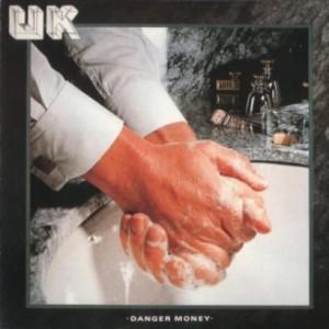 プログレおすすめ:U.K.「Danger Money」(1979年イギリス)