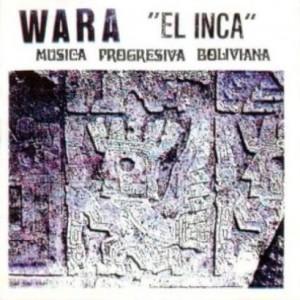 プログレおすすめ:WARA「El Inca」(1973年ボリビア)