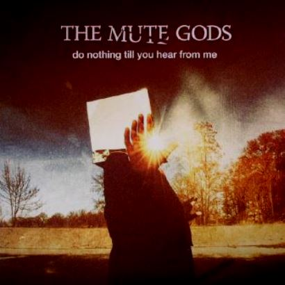The Mute Gods「Do Nothing Till You Hear from Me」