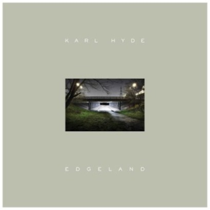 Karl Hyde「Edgeland」