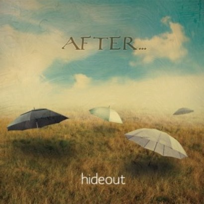 After... -「Hideout」