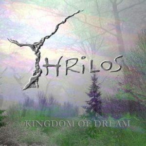 プログレおすすめ:Thrilos「Kingdom Of Dreams」(2016年ポーランド)